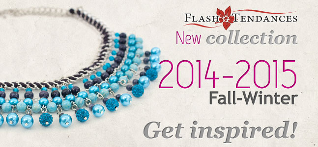 Our latest 2014-2015 Fall-Winter Flash Tendances jewelry collection, stems from that inspiration.